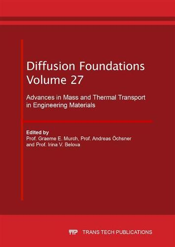 Advances in Mass and Thermal Transport in Engineering Materials - Diffusion Foundations Volume 27 (Paperback)