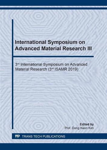 International Symposium on Advanced Material Research III - Materials Science Forum Volume 987 (Paperback)