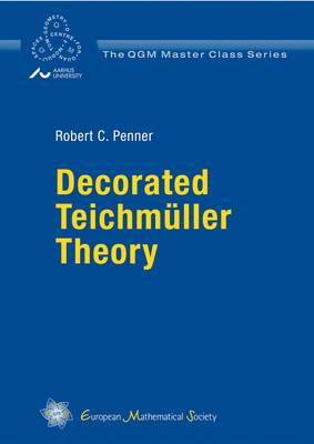 Decorated Teichmuller Theory - QGM Master Class Series (Paperback)