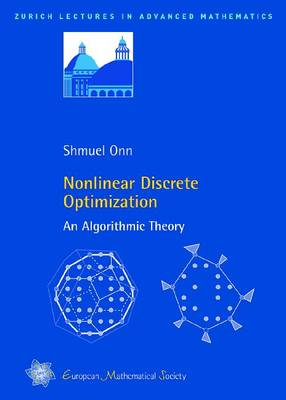 Nonlinear Discrete Optimization: An Algorithmic Theory - Zurich Lectures in Advanced Mathematics (Paperback)