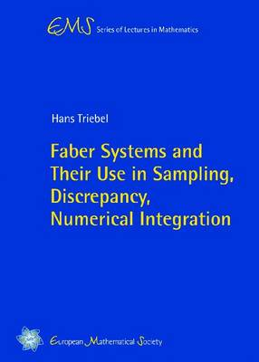 Faber Systems and Their Use in Sampling, Discrepancy, Numerical Integration - EMS Series of Lectures in Mathematics (Paperback)