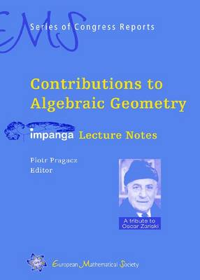 Contributions to Algebraic Geometry: Impanga Lecture Notes - EMS Series of Congress Reports (Hardback)