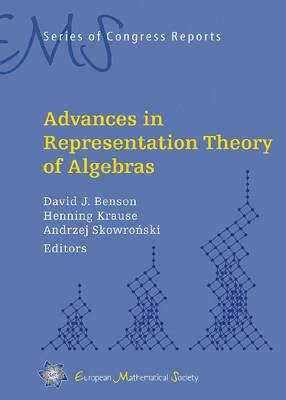Advances in Representation Theory of Algebras - EMS Series of Congress Reports (Hardback)