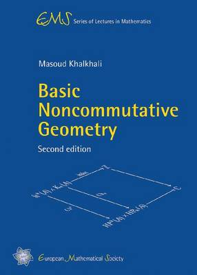 Basic Noncommutative Geometry - Basic Noncommutative Geometry EMS Series of Lectures in Mathematics (Paperback)