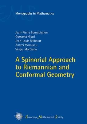 A Spinorial Approach to Riemannian and Conformal Geometry - EMS Monographs in Mathematics (Hardback)