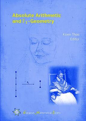Absolute Arithmetic and F1-Geometry (Hardback)