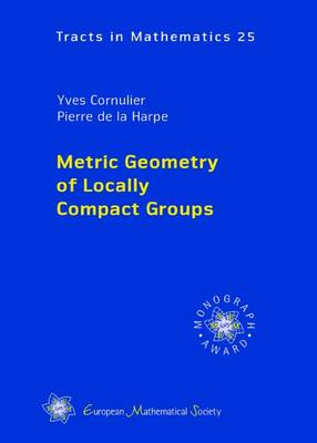 Metric Geometry of Locally Compact Groups - EMS Tracts in Mathematics (Hardback)