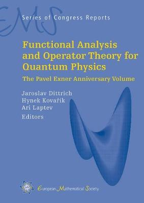 Functional Analysis and Operator Theory for Quantum Physics: The Pavner Exner Anniversary Volume - EMS Series of Congress Reports (Hardback)