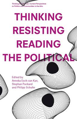 Thinking - Resisting - Reading the Political (Paperback)
