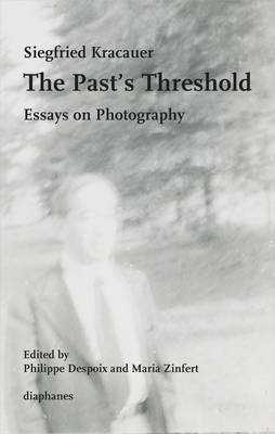 The Past's Threshold - Essays on Photography (Paperback)