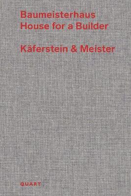 Baumeisterhaus - House for a Builder: Kaferstein & Meister (Paperback)