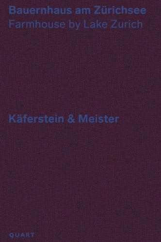 Bauernhaus am Zurichsee - Kaferstein & Meister: Farmhouse by Lake Zurich Kaferstein & Meister (Paperback)