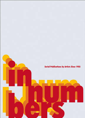 In Numbers: Serial Publications by Artists Since 1955 (Hardback)