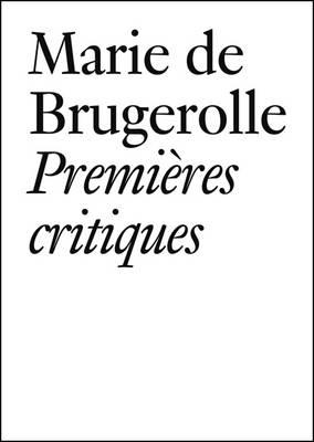 Marie de Brugerolle: Premieres Critiques (Paperback)