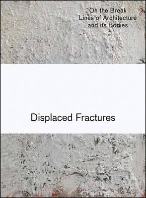 Displaced Fractures (Hardback)