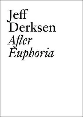 Jeff Derksen: After Euphoria - Documents (Paperback)