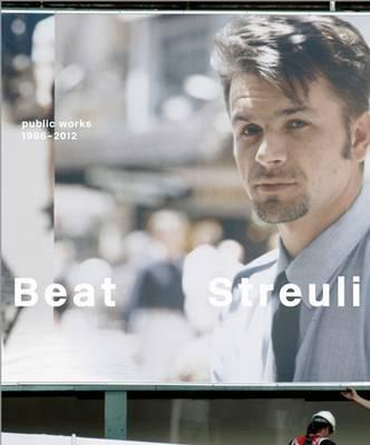 Beat Streuli: Public Works 1996-2011 (Paperback)