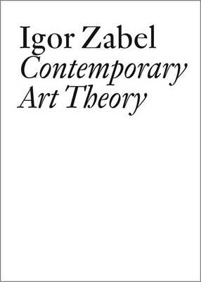 Igor Zabel: Contemporary Art Theory (Paperback)