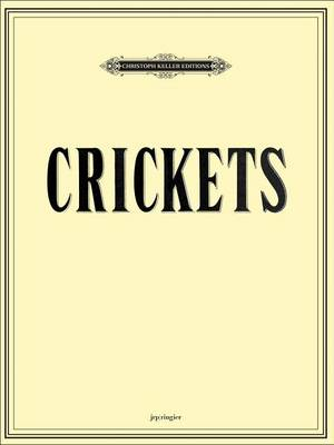Mungo Thomson/Michael Webster: Crickets (Paperback)