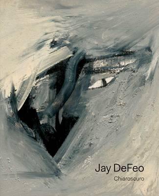 Jay DeFeo: Chiaroscuro (Hardback)