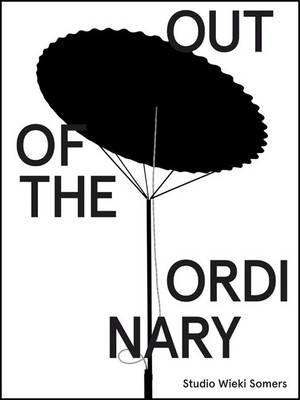 Studio Wieki Somers: Out of the Ordinary (Paperback)