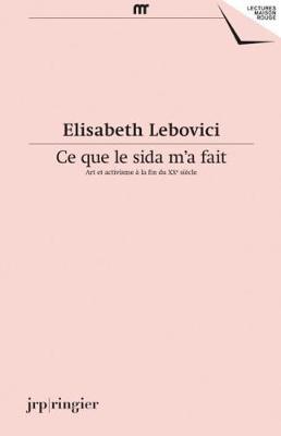 Elisabeth Lebovici: Ce Que le SIDA M'a Fait (Paperback)