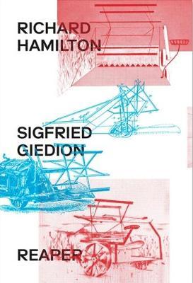 Richard Hamilton & Siegfried Giedion: Reaper (Paperback)