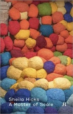 Sheila Hicks: A Matter of Scale (French Edition) - Hapax Series (Paperback)