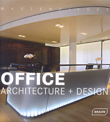 Masterpieces: Office Architecture + Design - Masterpieces (Hardback)