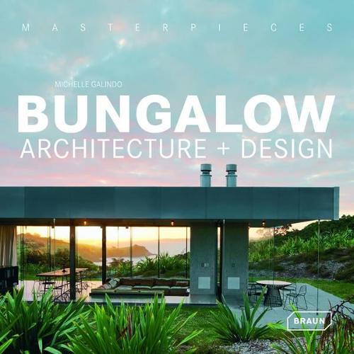 Masterpieces: Bungalow Architecture + Design - Masterpieces (Hardback)