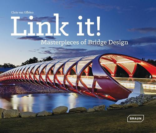 Link it!: Masterpieces of Bridge Design (Hardback)