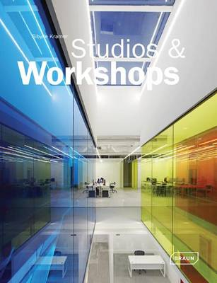 Studios & Workshops: Spaces for Creatives - Architecture in Focus (Hardback)