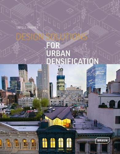 Design Solutions for Urban Densification (Hardback)