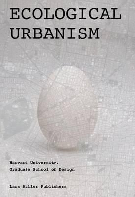 Ecological Urbanism (Hardback)