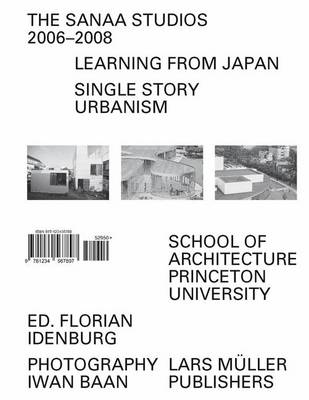 The SANAA Studios 2006--2008: Learning from Japan (Paperback)