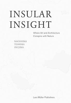 Insular Insight: Where Art and Architecture Conspire with Nature (Hardback)