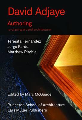 David Adjaye: Authoring: Re-Placing Art and Architecture (Paperback)
