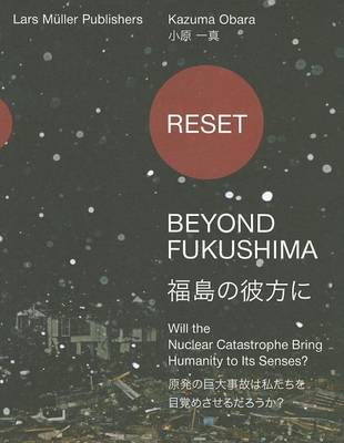 Reset - Beyond Fukushima: Will the Nuclear Catastrophe Bring Humanity to Its Senses? (Paperback)