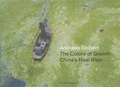 The Colors of Growth: China's Huai River (Hardback)