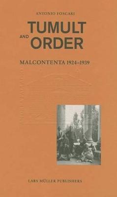 Tumult and Order: Malcontenta 1924 - 1939 (Hardback)