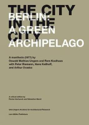 The City in the City: Berlin: A Green Archipelago (Paperback)
