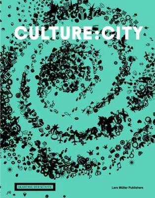 Culture:City: How Culture Leaves Its Mark on Cities and Architecture Around the World (Hardback)