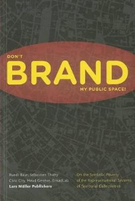 Please Don't Brand My Public Space (Paperback)
