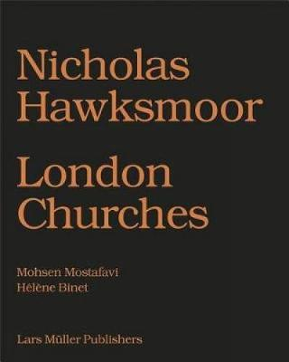 Nicholas Hawksmoor: Seven Churches for London (Hardback)