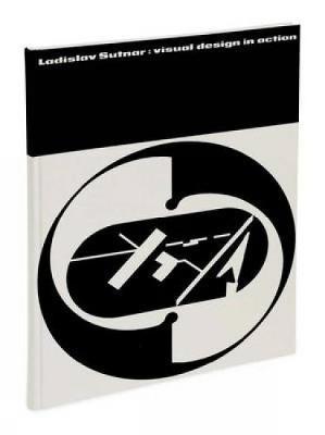 Ladislav Sutnar: Visual Design in Action (Hardback)