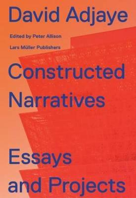 Constructed Narratives: Essays and Projects (Hardback)