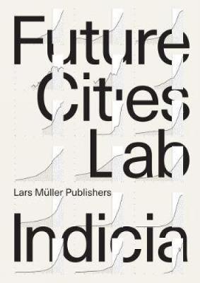 Future Cities Laboratory: Indicia 01 (Paperback)