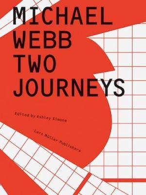 Michael Webb: Two Journeys (Hardback)