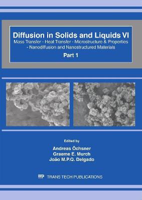 Diffusion in Solids and Liquids VI - Defect and Diffusion Forum Volumes 312-315 (Paperback)