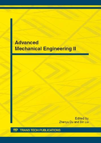 Advanced Mechanical Engineering II: Selected, Peer Reviewed Papers from the 2012 International Conference on Advanced Mechanical Engineering (AME 2012), July 7-8, 2012, Wuhan, China - Applied Mechanics and Materials v. 192 (Paperback)